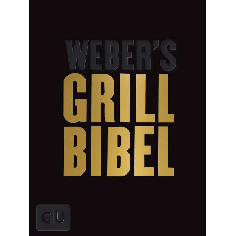 Weber´s Grill-Bibel Grillbibel Special Edition
