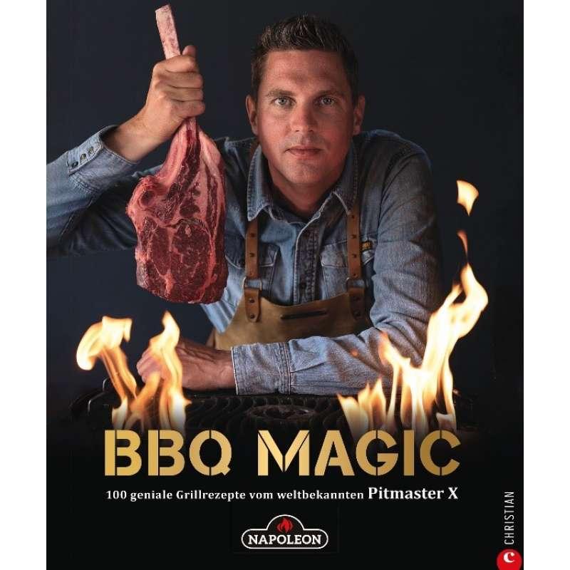 Napoleon Grillbuch BBQ Magic 100 geniale Grillrezepte vom weltbekannten Pitmaster X